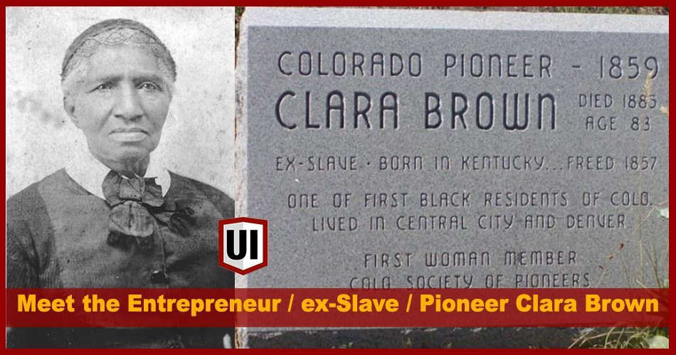 Did You Know Freed Slave Clara Brown Built a Laundry Business & Helped Former Slaves During the Colorado Gold Rush?