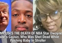 TRUMP USES THE DEATH OF NBA Star Dwayne Wade's Cousin, Who Was Shot Dead While Pushing Baby In Stroller