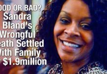 GOOD OR BAD? Sandra Bland's Death Settled With Family For $1.9million