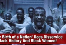 'The Birth of a Nation' Does Disservice To Black History And Black Women!