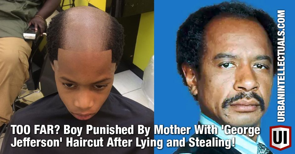 Too Far Boy Punished By Mother With George Jefferson Haircut
