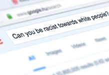 GOOGLE SAYS NO! Can you be racist towards white people?