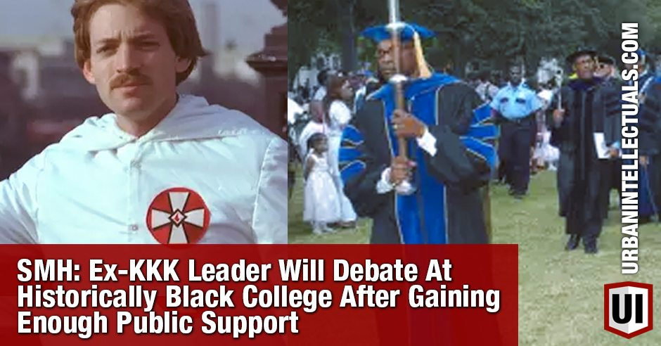 SMH: Ex-KKK Leader Will Debate At Historically Black College After Gaining Enough Public Support