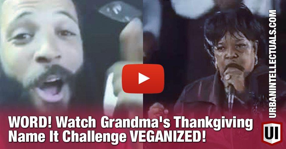WORD! Watch Grandma's Thanksgiving Name It Challenge VEGANIZED!