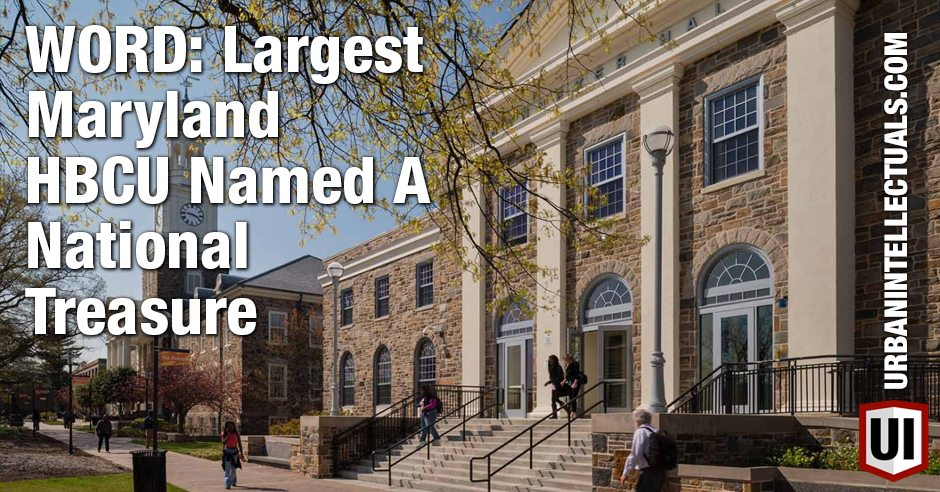 WORD: Largest Maryland HBCU Named A National Treasure