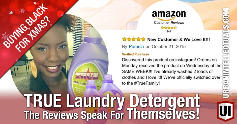 Buying Black for Xmas? TRUE Laundry Detergent, The Reviews Speak For Themselves!