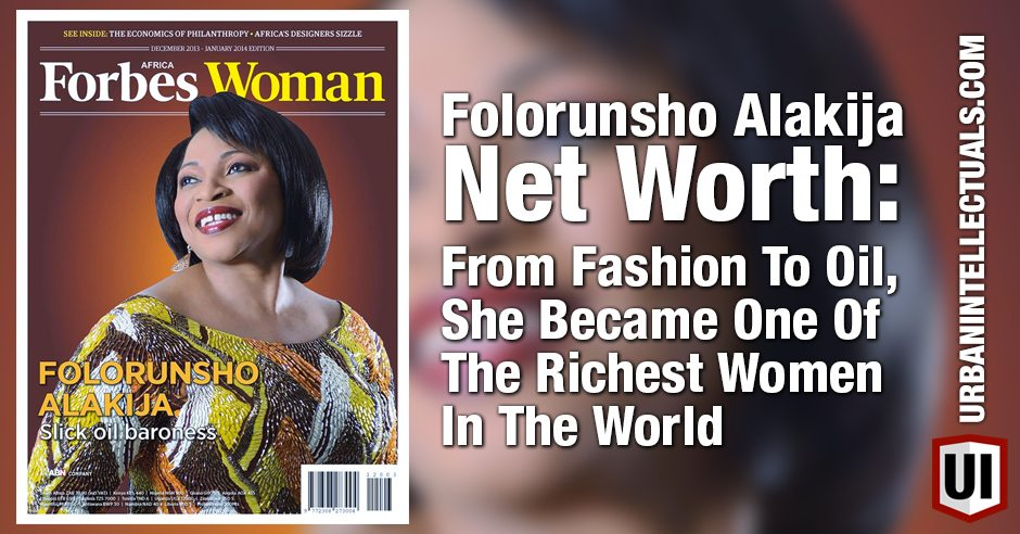 Folorunsho Alakija Net Worth From Fashion To Oil She Became One Of The Richest Women In The World Urban Intellectuals