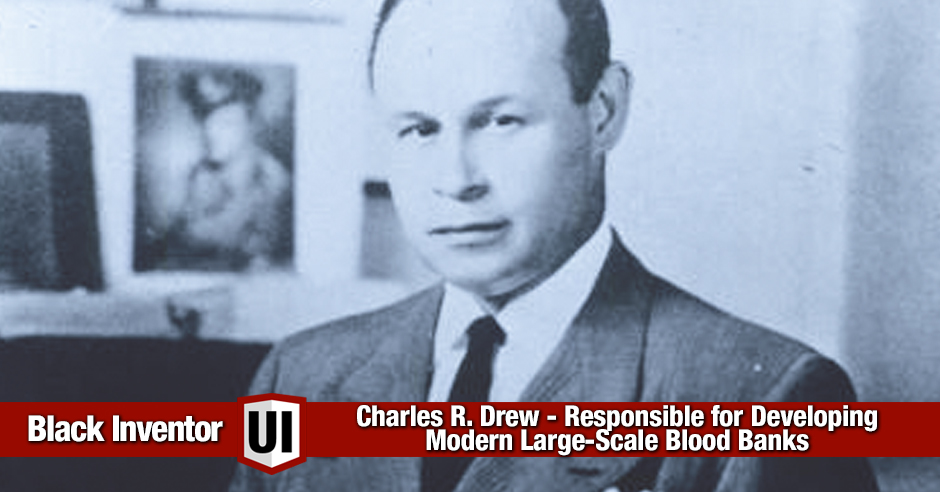 Charles R. Drew – Responsible for Developing Modern Large-Scale Blood Banks