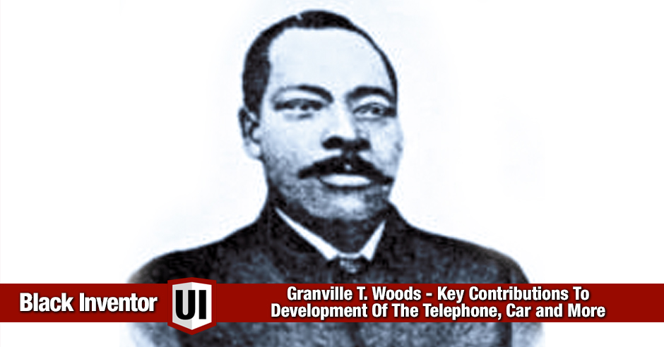 Granville T. Woods – Key Contributions To Development Of The Telephone, Car and More