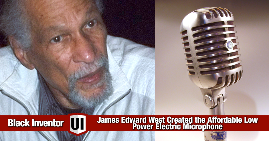 James Edward West Created the Affordable Low Power Electric Microphone