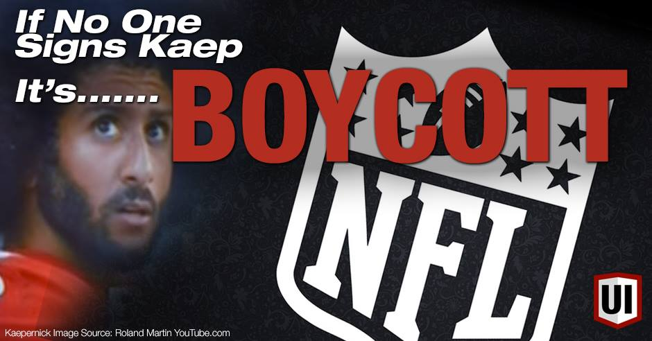 Why We Should BOYCOTT the NFL if Colin Kaepernick Isn't Signed? | Are You Down?