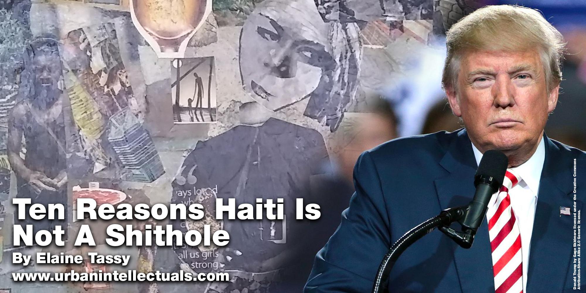 Ten Reasons Haiti Is Not A Shithole