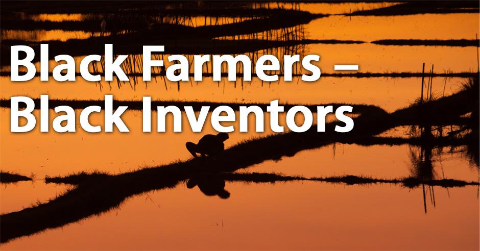 Black Farmers – Black Inventors