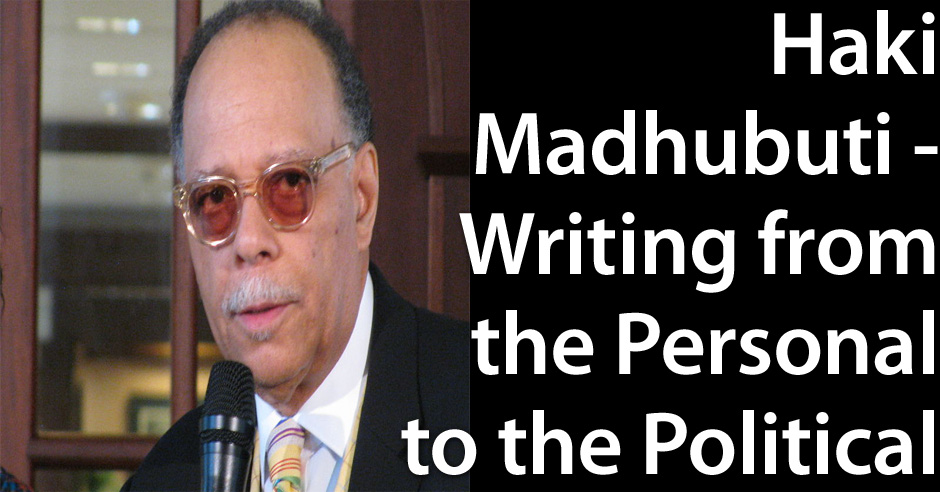 Haki Madhubuti – Writing from the Personal to the Political