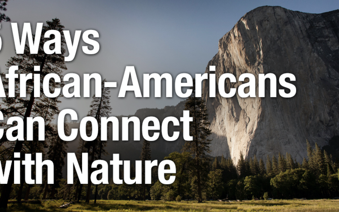 5 Ways African-Americans Can Connect with Nature