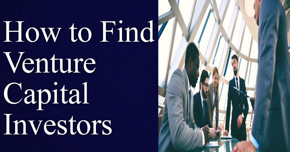 How to Find Venture Capital Investors
