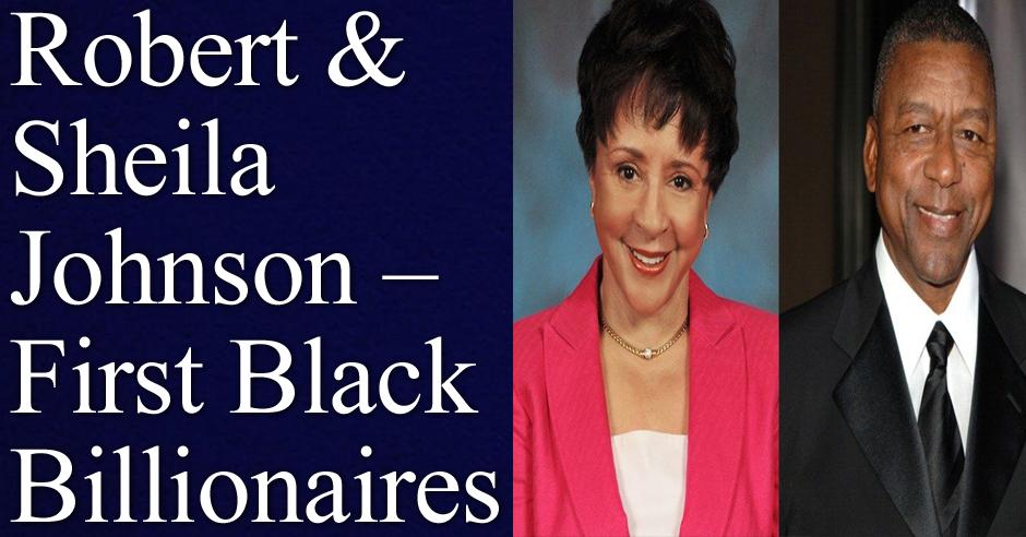 Robert & Sheila Johnson – First Black Billionaires