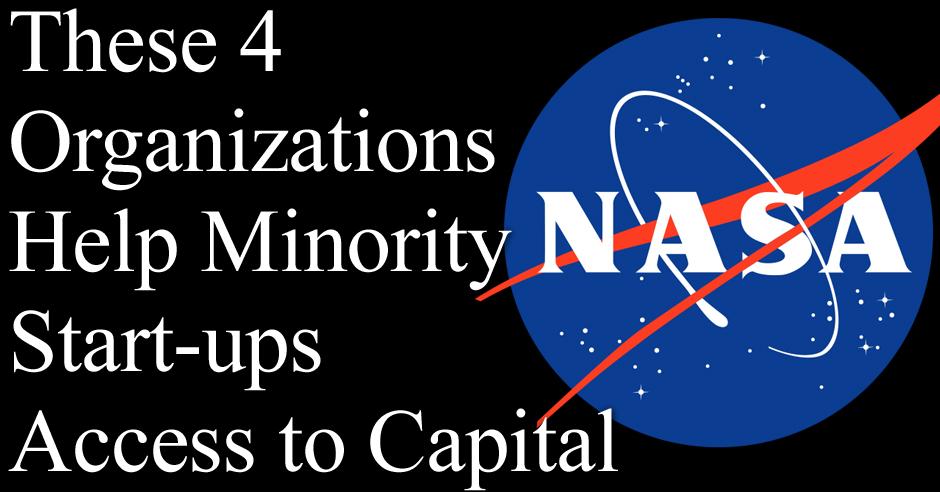 These 4 Organizations Help Minority Start-ups Gain Access to Capital