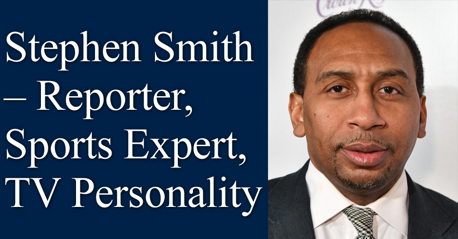 Stephen Smith – Reporter, Sports Expert, TV Personality