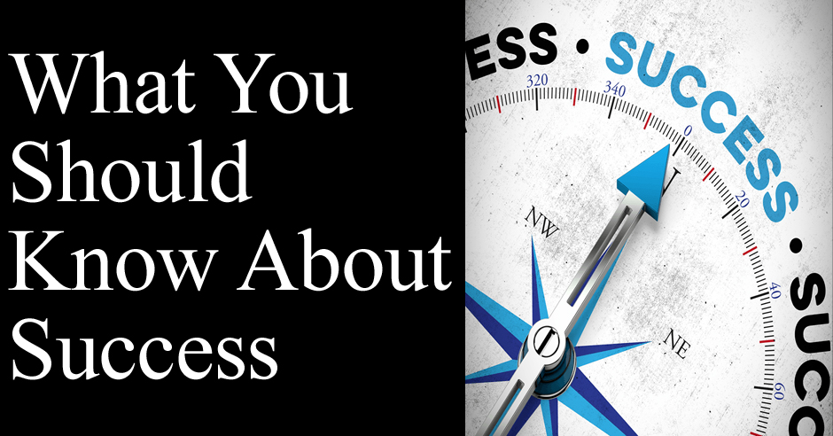 What You Should Know About Success