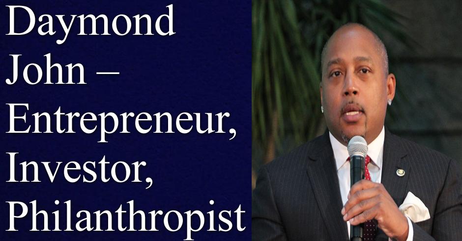 Daymond John – Entrepreneur, Investor, Philanthropist