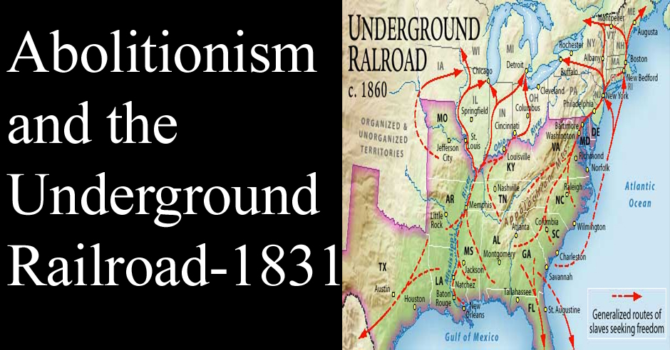 Abolitionism and the Underground Railroad-1831