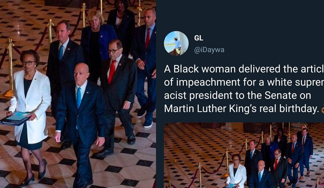A Black woman delivered the articles of impeachment for a White Supremacist President on Martin Luther King's real birthday